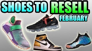 Shoes To RESELL In FEBRUARY 2018 ! | Most HYPED Sneakers In FEBRUARY 2018