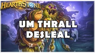 HEARTHSTONE - UM THRALL DESLEAL! (STANDARD DK JADE DRUID)