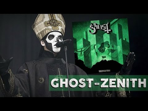 Ghost - Zenith (High Quality)