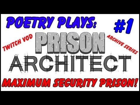 Prison Architect - Maximum Security Prison! [Episode 1] -  Archive Series/Twitch Vods