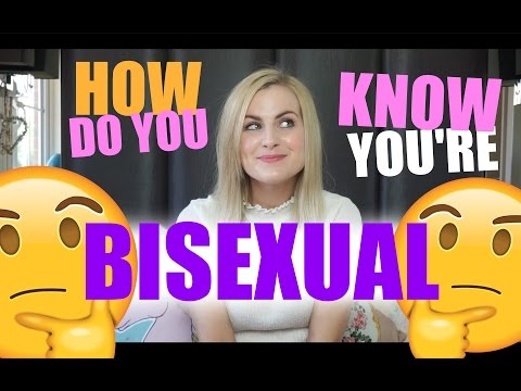 HOW DO YOU KNOW YOURE BISEXUAL?  BISEXY SERIES