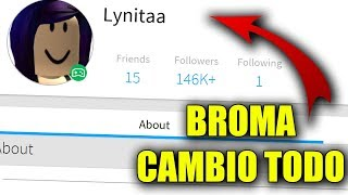 I MAKE A BROMA TO LYNA *I CHANGE EVERYTHING IN ROBLOX*