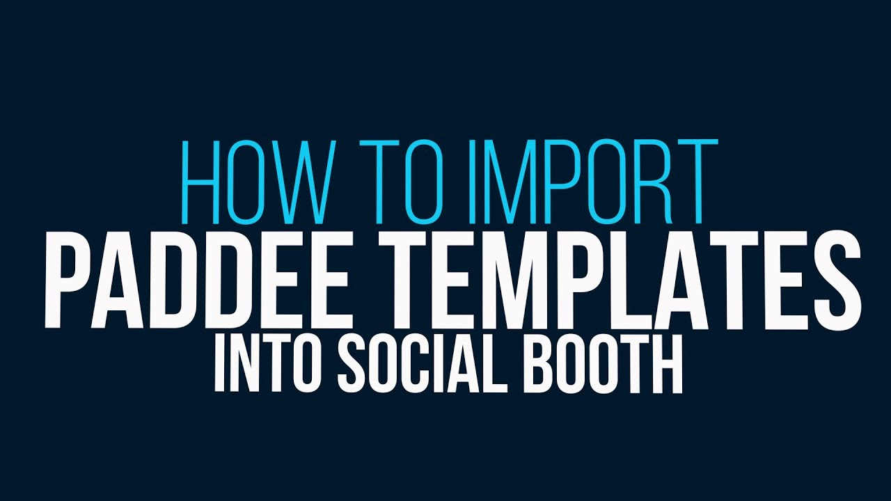 how to import photo booth templates in social booth youtube