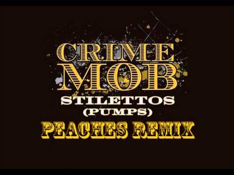 Crime Mob  Stilettos Peaches Remix