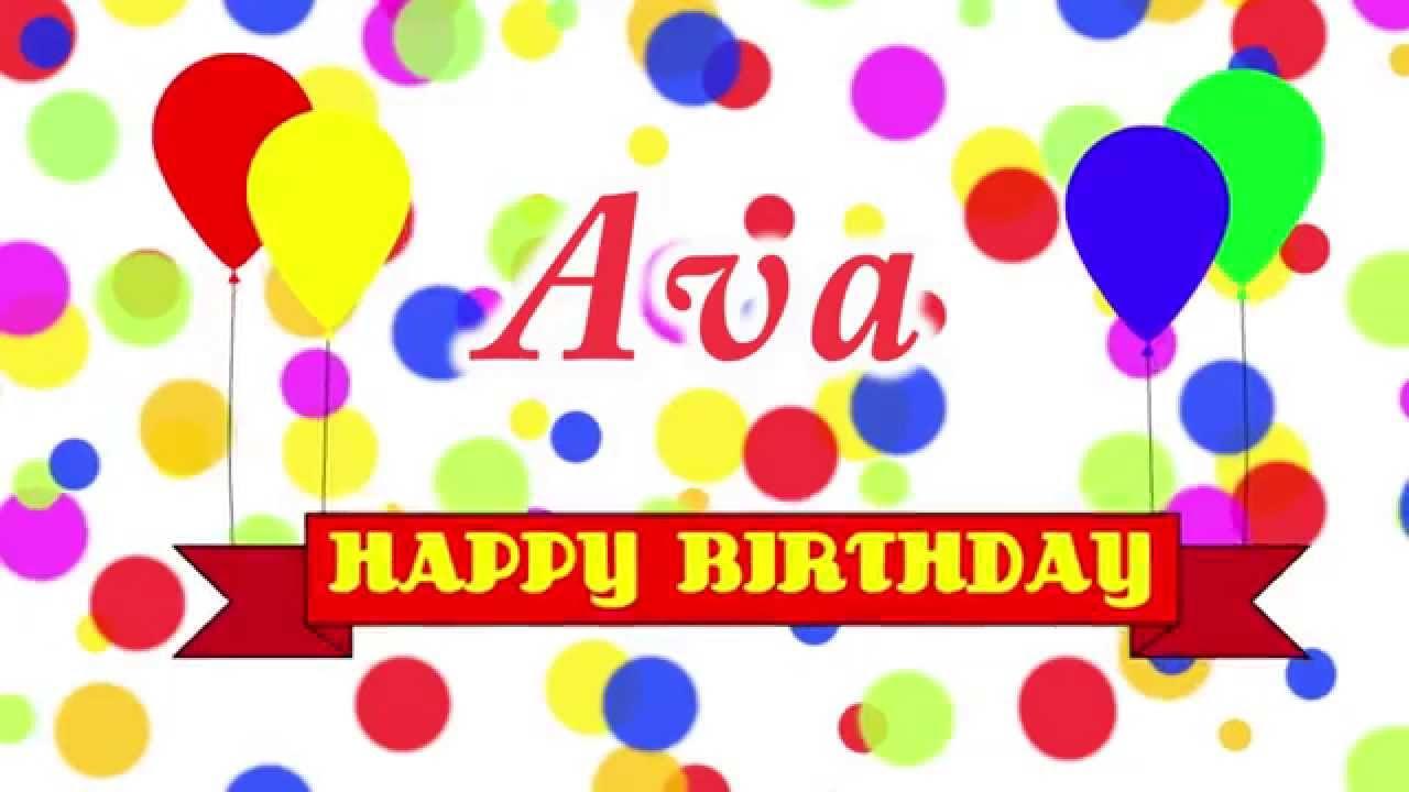 happy birthday ava Happy Birthday Ava Song   YouTube happy birthday ava
