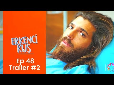 Erkenci Kus ❖ Ep 48  Trailer #2  ❖ Can Yaman  ❖ English ❖  2019