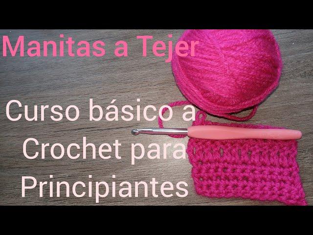 CURSO BASICO A CROCHET PARA PRINCIPIANTES, (Clase 1)
