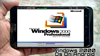 How to run Windows 2000 On Any Android