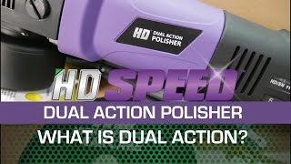 HD DUAL ACTION POLISHER - What is Dual Action?