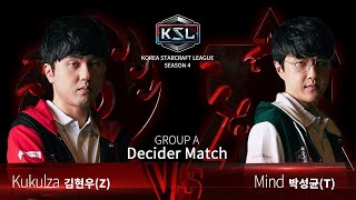 Kukulza vs Mind ZvT - Ro16 Group A Decider - KSL Season 4 - StarCraft: Remastered