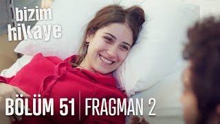 Bizim Hikaye  51. Bölüm 2. Fragmanı