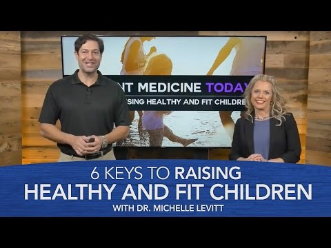6 Keys to Raising Healthy and Fit Children with Dr. Michelle Levitt