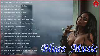 Blues Relaxing - Best Blues Songs of All Time - Relaxing blues Music - Rock and Blues Music