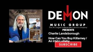 Watch Charlie Landsborough How Can You Buy Killarney video