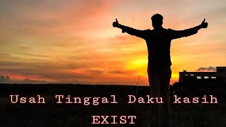USAH TINGGAL DAKU KEKASIH - EXIST