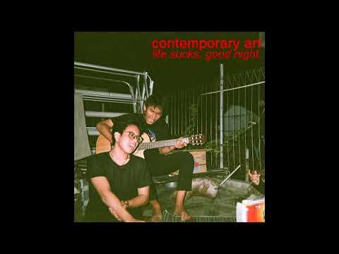Contemporary Art - Life Sucks, Good Night (Official Audio)