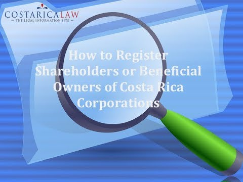 How to Register Shareholders and Beneficial Owners in Costa Rica