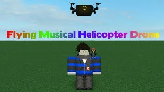 ROBLOX SCRIPT SHOWCASE: Flying Musical Helicopter Drone