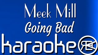 Meek Mill - Going Bad (Ft Drake) Karaoke Lyrics Instrumental Video