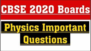 Physics Class 12 Important Questions 150 (Expected 2020) | Guess Paper