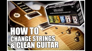 How To : Change strings & Clean Guitar with Dunlop Kit