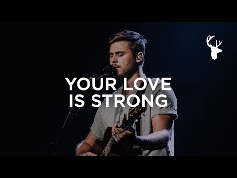 Your Love Is Strong - Cory Asbury | Bethel Music Worship