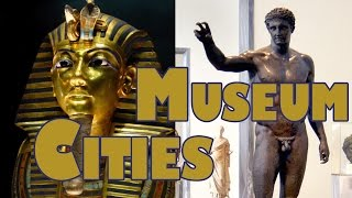 Top 10 Best Museum Cities