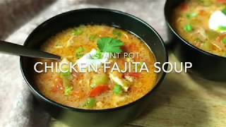 Chicken Fajita Soup - Instant Pot