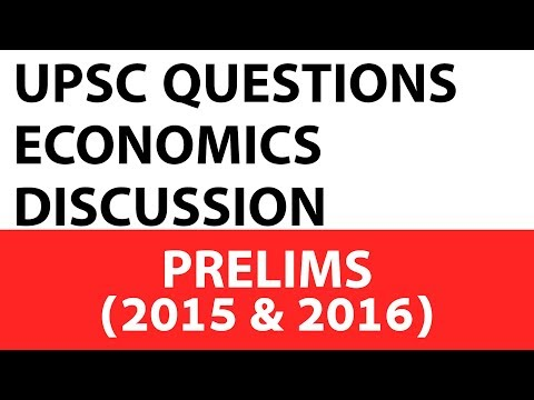 Economics Questions - UPSC Prelims - 2015 & 2016 Past Paper Analysed