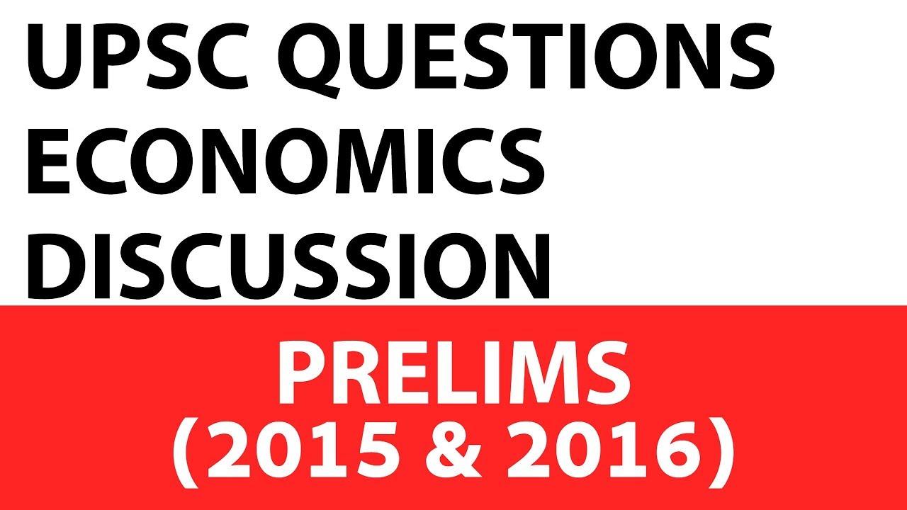 Upsc - Economics Questions Upsc Prelims 2015 2016 Past Paper Analysed