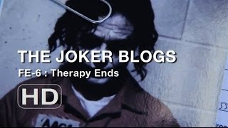 The Joker Blogs - Therapy Ends (FE#6)