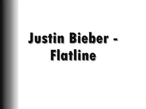 Justin Bieber Flatline Lyrics Video