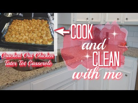 CRACKED OUT CHICKEN TATER TOT CASSEROLE | COOK & CLEAN WITH ME | FALL 2018