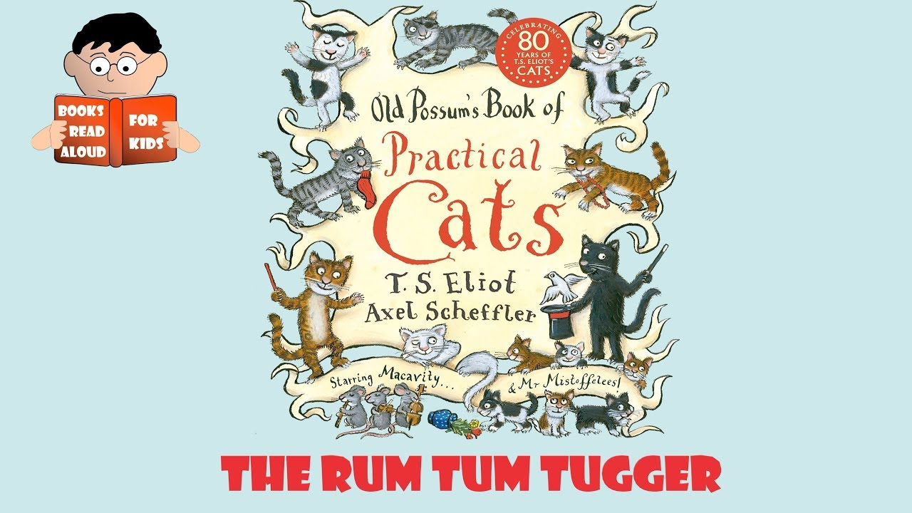 Rum Tum Tugger Old Possums Book Of Practical Cats Read By Books Read Aloud For Kids