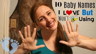 10 BABY NAMES I LOVE BUT WON'T BE USING || Baby Boy Names