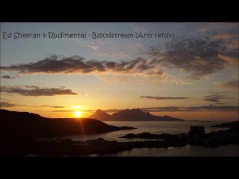 Ed Sheeran & Rudimental - Bloodstream (Arty remix)