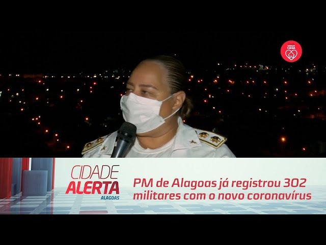 PM de Alagoas já registrou 302 militares com o novo coronavírus