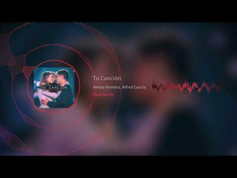 Amaia Romero, Alfred García - Tu Canción (Nadi Remix)