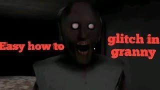 GC SQUAD HOW TO GLITCH IN GRANNY