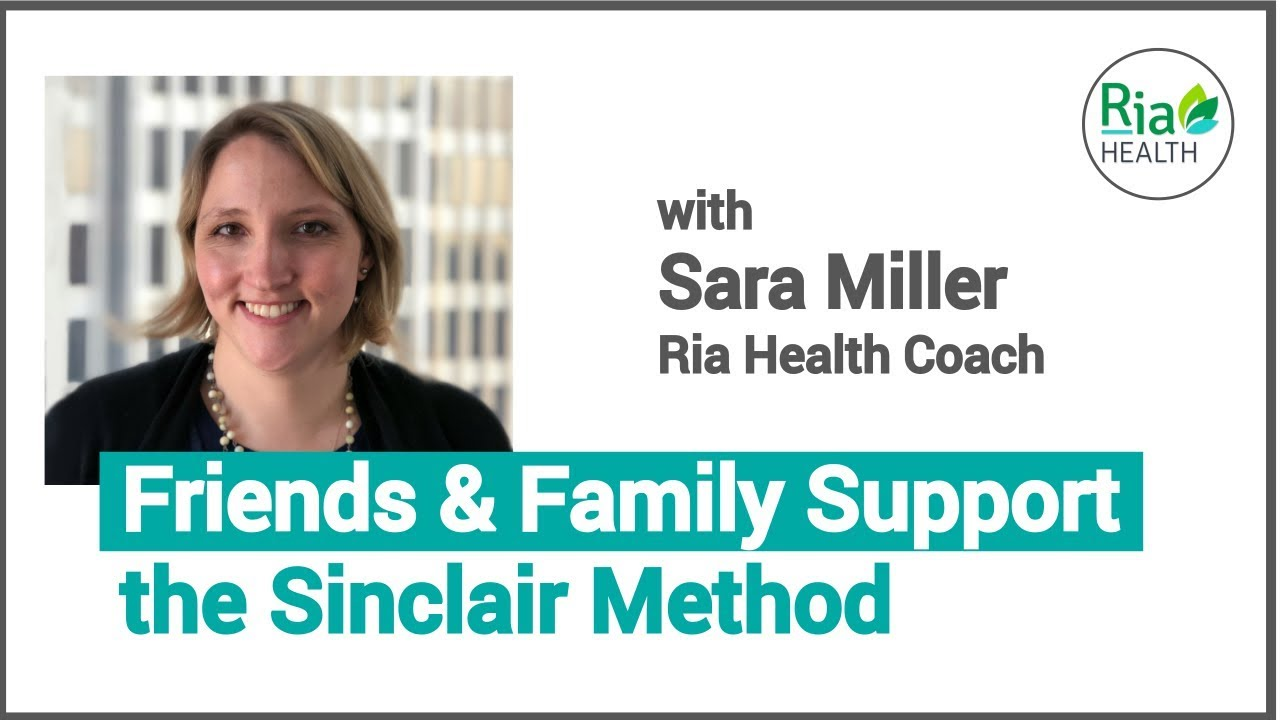 Friends & Family Support for The Sinclair Method | Sara Miller, Recovery  Coach