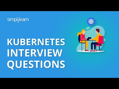 Kubernetes Interview Questions | Kubernetes Interview Questions And Answers | Simplilearn