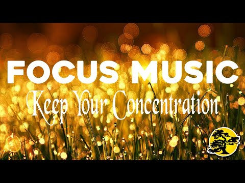 Focus Music for work and studying, Concentration Music, Memory Music, Brain Power