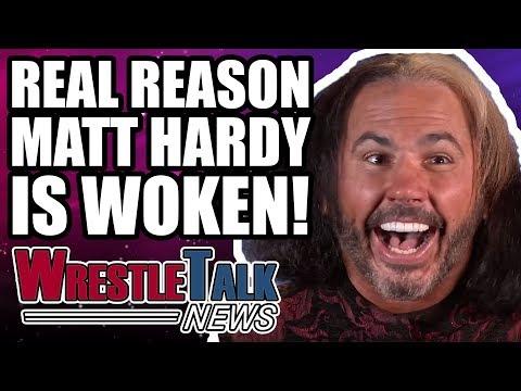 Real Reason WOKEN Matt Hardy Debuted In WWE! | WrestleTalk News Dec. 2017