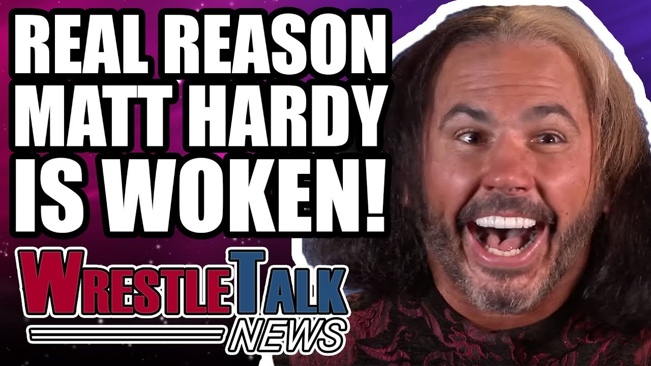 real-reason-woken-matt-hardy-debuted-in-wwe-wrestletalk-news-dec-2017