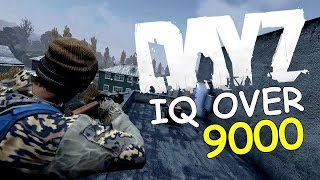DayZ 1.0 over 9000 IQ play!