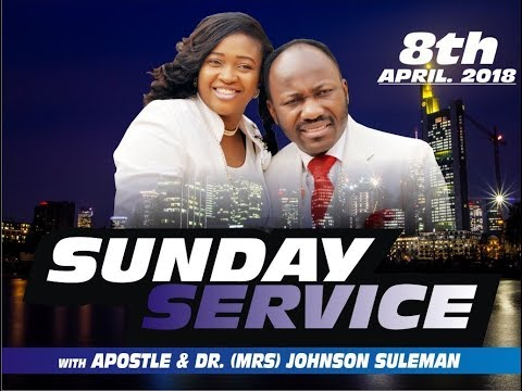 Sun. 8th April 2018  Service Live  With Apostle Johnson Suleman