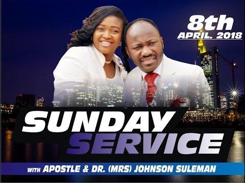 Sun. 8th April 2018  Service Live  With Apostle Johnson Suleman