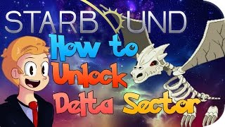How to Unlock the Delta Sector in Starbound