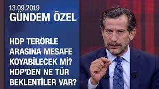 HDP terörle arasına mesafe koyabilecek mi, ne tür beklentiler var? - Gündem Özel 13.09.2019