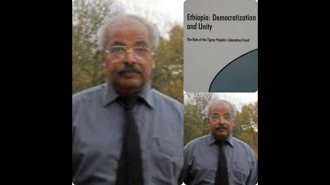 Tigray Media Network (TMN)  ታሪኽ ሂወት ተጋዳላይ ካሕሳይ በርሀን  Ethiopia: Democratization and Unity  ትብል መጽሓፉን